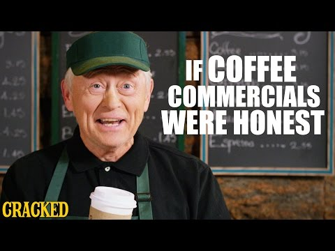 If Coffee Commercials Were Honest