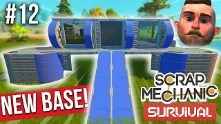 BUILDING MY NEW BASE *GONE WRONG*!! - SCRAP MECHANICS SURVIVAL #12