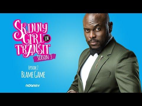 SKINNY GIRL IN TRANSIT S3E2 : BLAME GAME