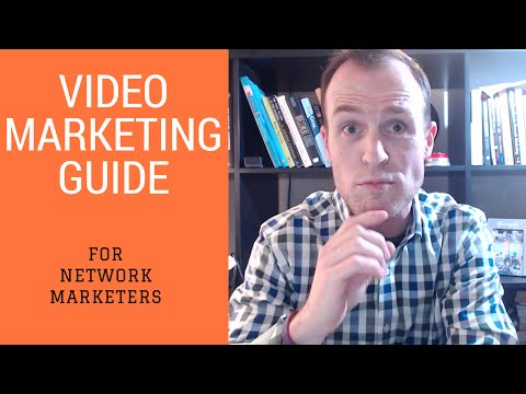 The Video Marketing Guide for Network Marketers
