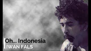 Iwan Fals - Oh Indonesia + Lirik - Lagu Tidak Beredar