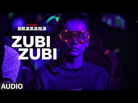 Naam Shabana : Zubi Zubi Full Audio Song   Akshay