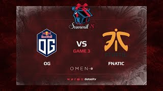 OG против Fnatic, Третья карта, Play-off Dota Summit 8