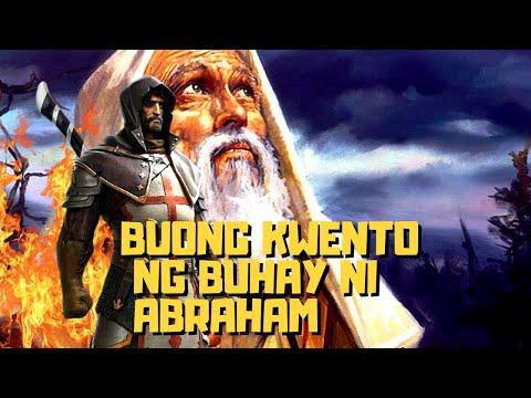 BUONG KWENTO NG BUHAY NI ABRAHAM base sa BIBLIA