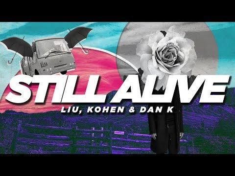 Liu, Kohen, Dan K - Still Alive