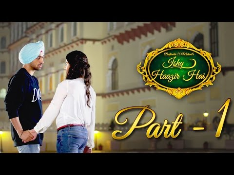 Download Ishq Haazir Hai - Part 1 | Diljit Dosanjh & Wamiqa Gabbi | Latest Punjabi Movie HD Video
