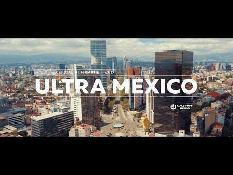 ULTRA MEXICO 2017 (Official 4K Aftermovie)