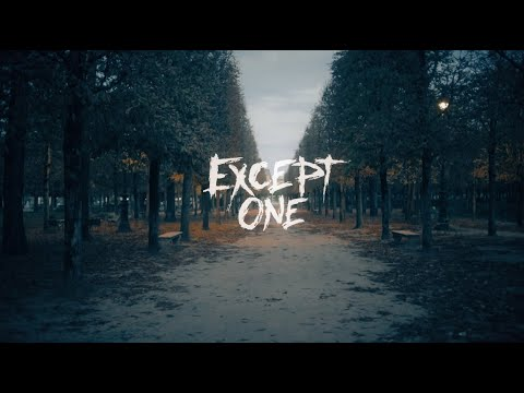 EXCEPT ONE - NOTHING (Official Videoclip)