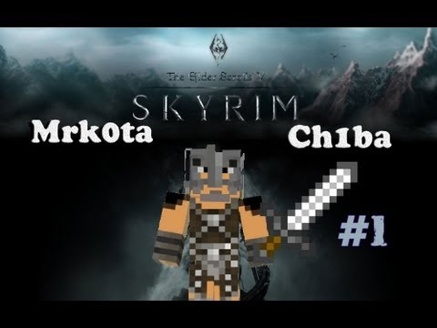 Play with Ch1ba & Mrk0ta - Minecraft - Skyrim map ~ #1