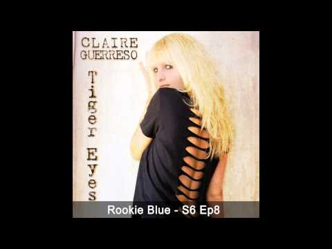 """""""Tiger Eyes"""" by Claire Guerreso (feat. on ABC's Rookie Blue - Season 6x8) [OFFICIAL]"""