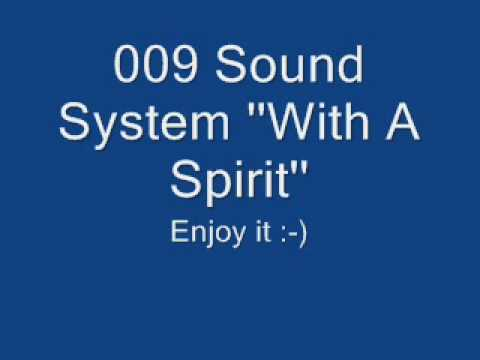 009 Sound System ''With A Spirit''