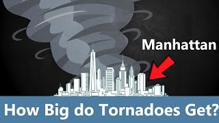 How Big do Tornadoes Get?