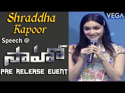 Shraddha Kapoor Speech @ Saaho Movie Pre Release Event || #SaahoMovieTrailer