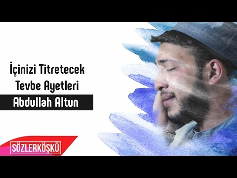Video İçinizi Titretecek Tevbe Ayetleri | Abdullah Altun download in MP3, 3GP, MP4, WEBM, AVI, FLV January 2017