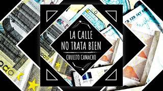 «La calle no trata bien», nuevo single de CHULITO CAMACHO