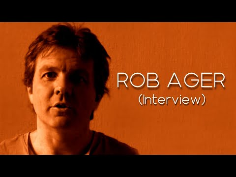 ROB AGER | Interview