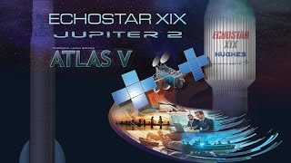 Atlas V EchoStar XIX Live Launch Broadcast