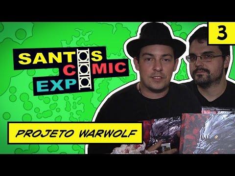 E03 PROJETO WARWOLF | SANTOS COMIC EXPO 2014