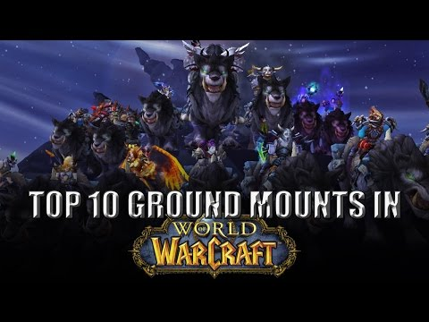 The Top 10 Ground Mounts in World of Warcraft (видео)
