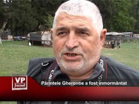 Părintele Gherontie a fost înmormântat
