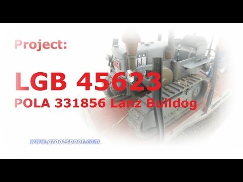Project: LGB 45623 - POLA 331856 Lanz Bulldog
