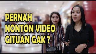 Video PERNAH NONTON VIDEO GITUAN GAK ?  | SOSIAL EKSPERIMEN INDONESIA | PRANK INDONESIA MP3, 3GP, MP4, WEBM, AVI, FLV Oktober 2018