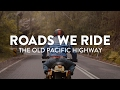 Roads We Ride: The Old Pacific Highway