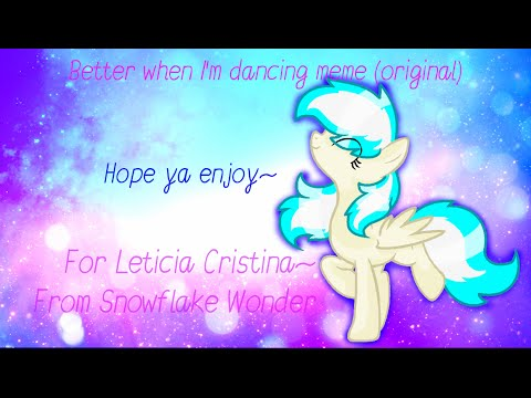 Better When I'm Dancing (MLP Original meme)