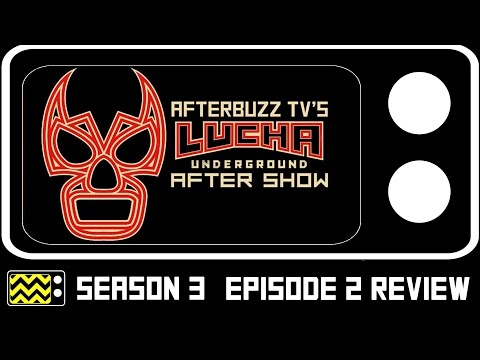 Lucha Underground Season 3 Episode 2 Review & After Show | AfterBuzz TV