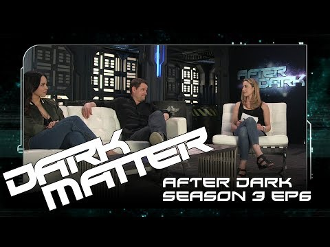 "After Dark | Dark Matter  Season 3 Episode 6 ""One Last Card To Play"" 
