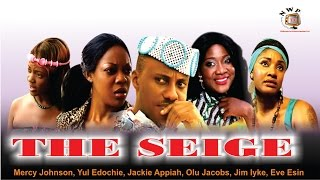 The Seige  -  Nollywood Movie