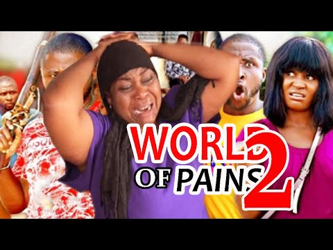 World Of Pains Season 2 - | New Movie | 2020 Latest Nigerian Movie.