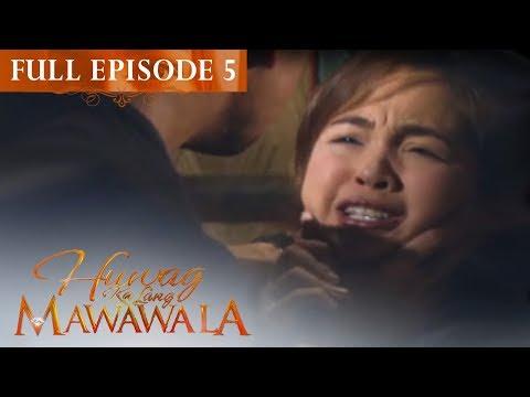 Full Episode 5 | Huwag Ka Lang Mawawala
