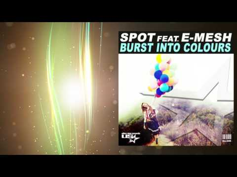 SPOT feat. e-Mesh - Burst Into Colours (Radio Edit)