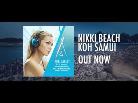 Nikki Beach Koh Samui – Mixed by Sandy Rivera AKA Kings Of Tomorrow. TRAILER