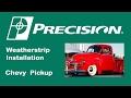 1950 Chevy Truck Beltline Weatherstrip Installation