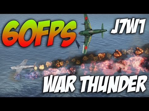 Jet - War Thunder! J7W1 - JET SLAYER! [60FPS] !!!! War Thunder footage featuring the Japanese J7W1 in 60fps! To enable 60 fps on Youtube you need to have 2 things in order. First you need to have...