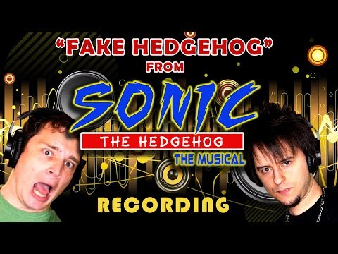 Videos musicales - FAKE HEDGEHOG: Recording Video (from Sonic the Musical) (feat. FamilyJules)
