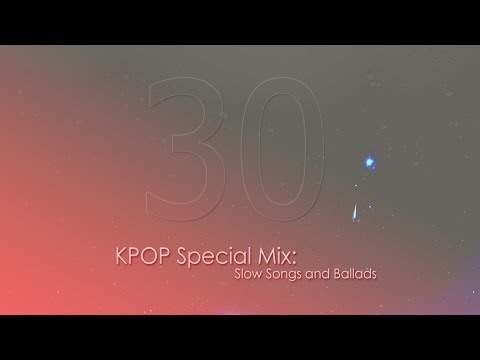KPOP - Special KPOP Mix! You wanted a new long mix, so here it is! Ballads and Slow Songs: Song List is as follows with Time Stamps: 1. JAY PARK - STAR 0:05 2. Chan...