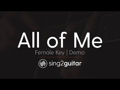 All of Me (Female Key – Acoustic Guitar Karaoke Demo) John Legend