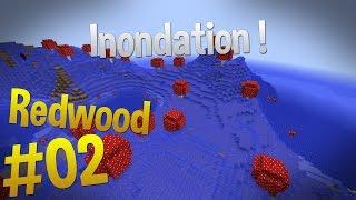 Inondation ! | Episode 02 - Serveur Redwood | Minecraft