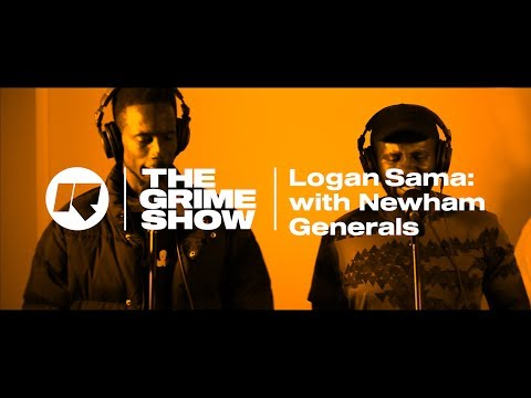 THE GRIME SHOW | LOGAN SAMA WITH NEWHAM GENERALS   @djlogansama @DDoubleE7 @Footsie @RinseFM
