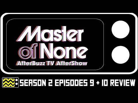 Master Of None Season 2 Episodes 9 & 10 Review & After Show | AfterBuzz TV