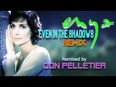 ENYA - Even in the shadows (Remix by Don Pelletier)