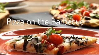 How to Make Pizza on the Barbecue