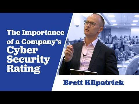 Brett Kilpatrick on The Importance of a Company's Cyber Security Rating