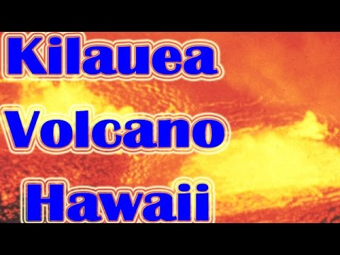 Video Travel in Kilauea Volcano the Hawaiian Islands