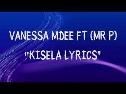 VANESSA MDEE FT (MR. P)_KISELA LYRICS VIDEO
