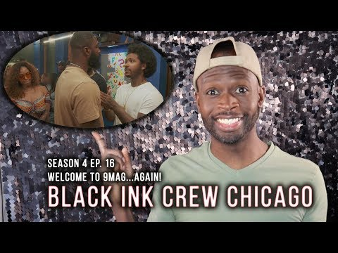 Black Ink Crew Chicago | Season 4 Ep. 16 | Welcome to 9Mag...Again!