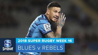 Blues v Rebels Rd.16 2018 Super rugby video highlights
